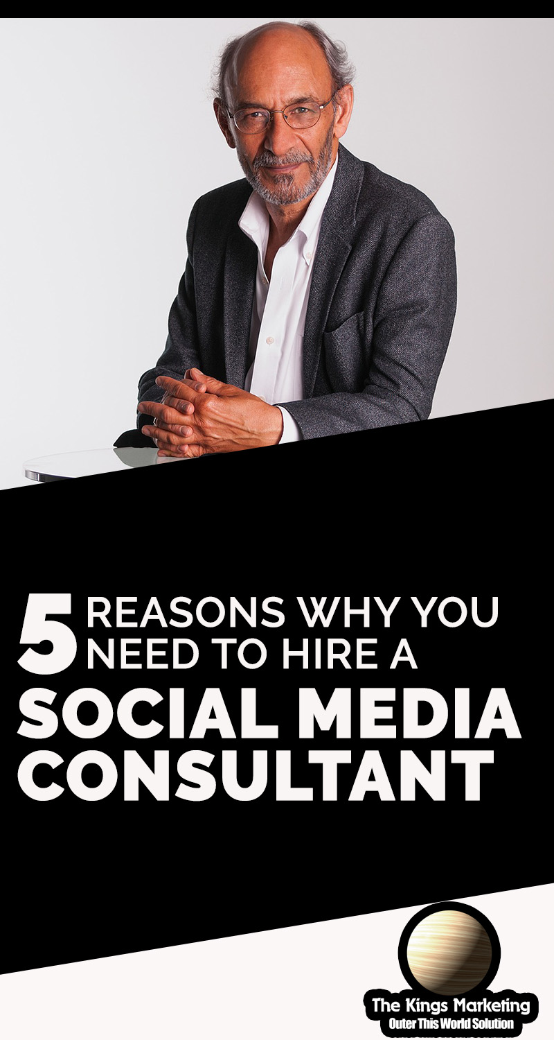 5 Reasons Why You Need to Hire a Social Media Consultant