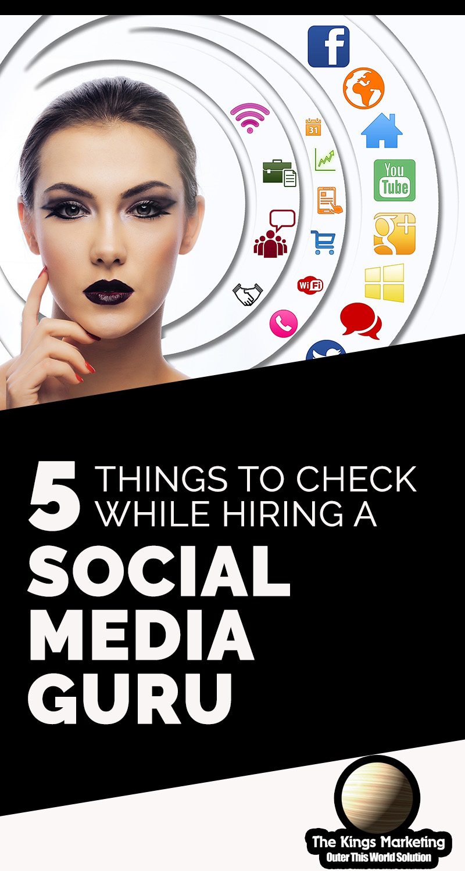 5 Things to Check While Hiring a Social Media Guru