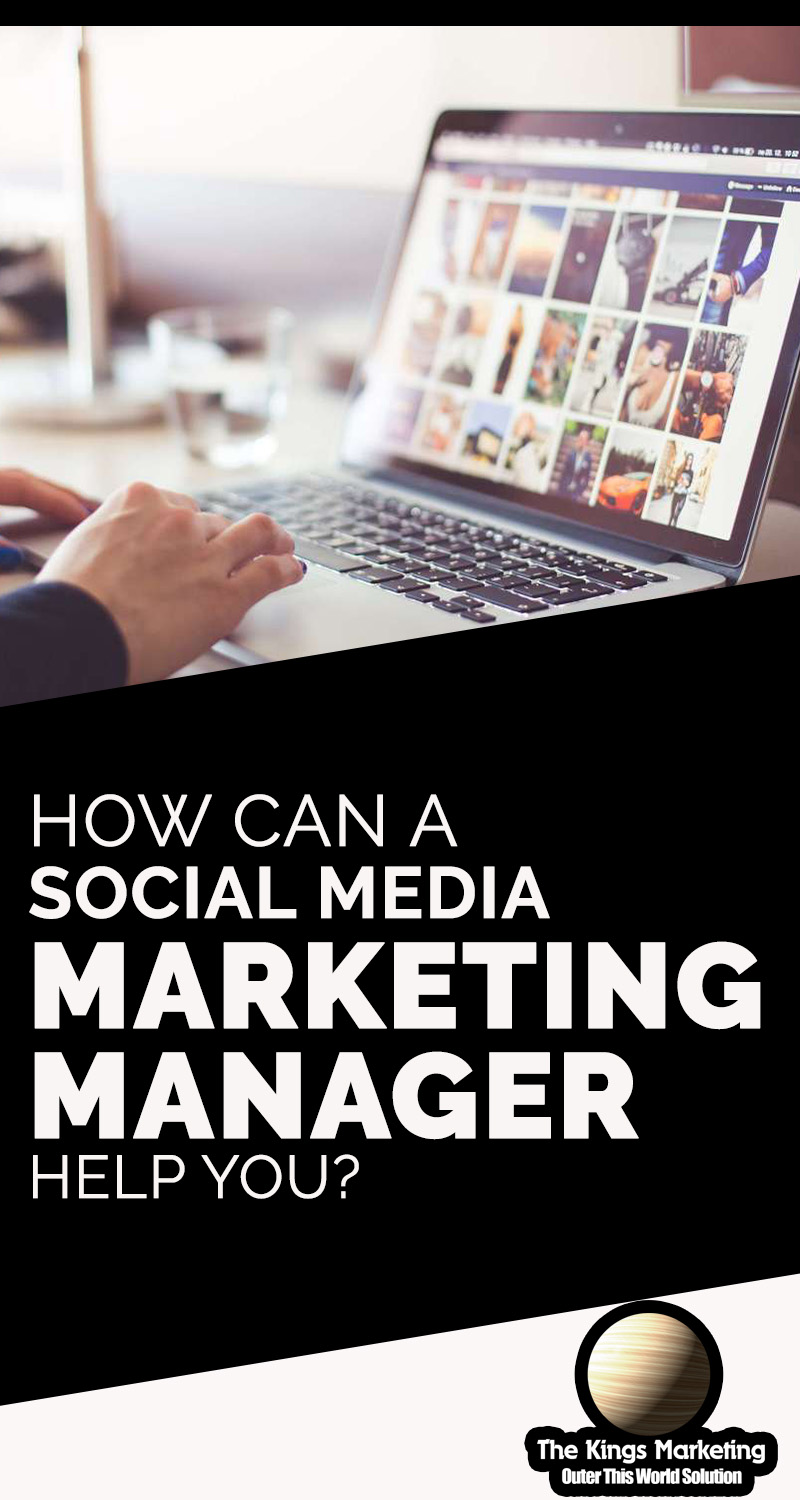 How Can a Social Media Marketing Manager Help You?
