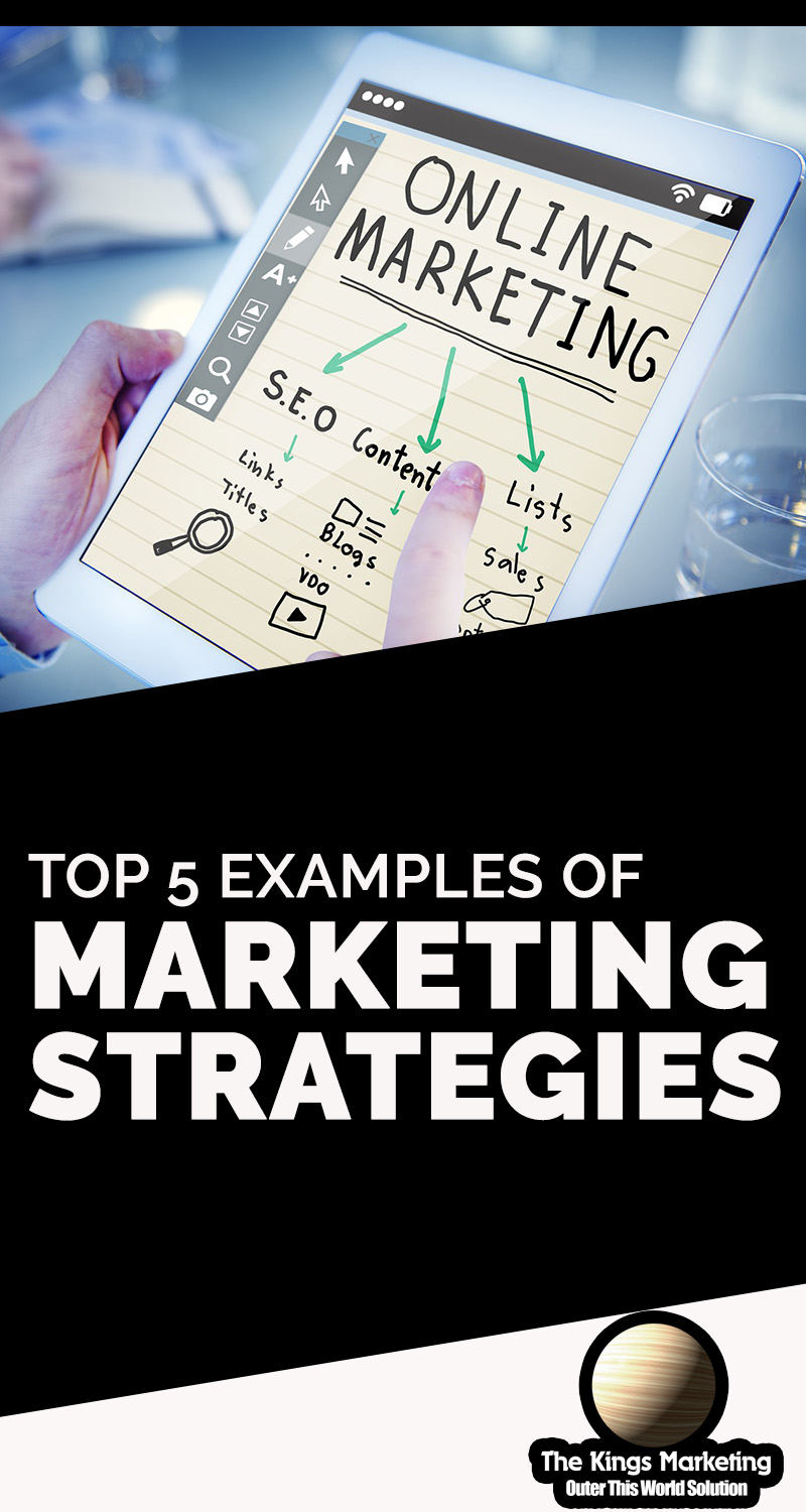 Top 5 Examples of Marketing Strategies