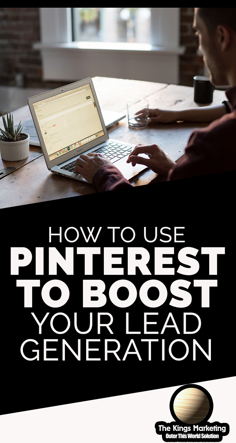 How To Use Pinterest To Boost Your Lead Generation