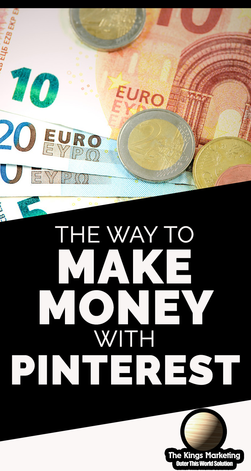 The Way to Make Money With Pinterest
